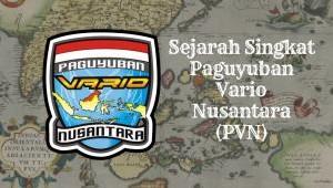 Sejarah Singkat Paguyuban Vario Nusantara (PVN)