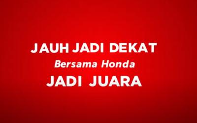Jauh Jadi Dekat Bersama Honda Jadi Juara