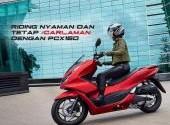 Kenyamanan Riding Pakai All New Honda PCX